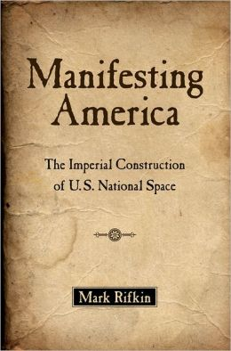 Manifesting America: The Imperial Construction of U.S. National Space