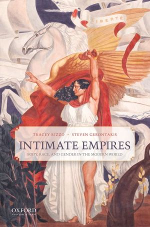 Intimate Empires: Body, Race, and Gender in the Modern World