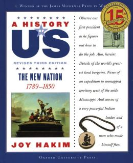 The New Nation: 1789-1850 A History of US Book 4