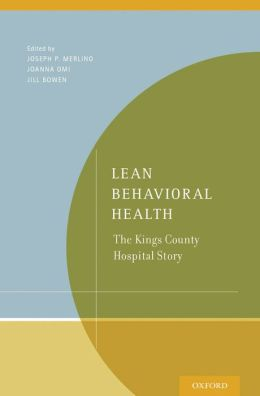 Lean Behavioral Health: The Kings County Hospital Story
