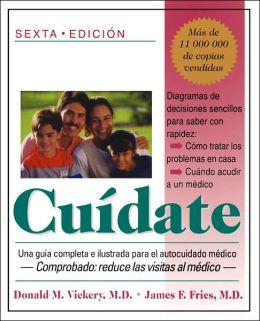 Cuidate: Una Guia Completa y Ilustrada Para El Autocuidado Medico