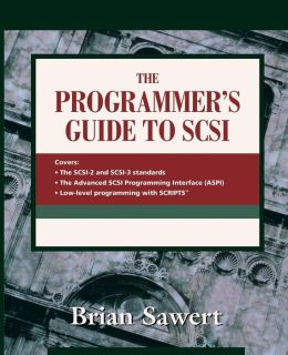 The Programmer's Guide to SCSI (with CD-ROM)