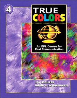 Student's Book, Level 4, True Colors: An EFL Course for Real Communication