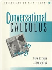 Conversational Calculus, Preliminary Edition, Volume 1