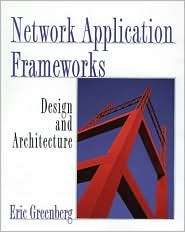 Network Application Frameworks: Design and Architecture