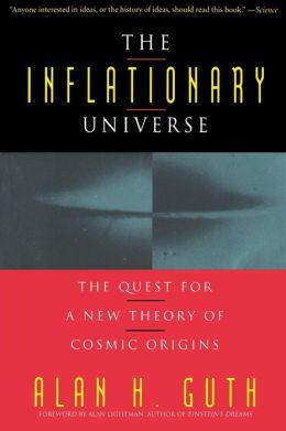 The Inflationary Universe: The Quest for a New Theory of Cosmic Origins