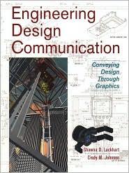 Engineering Design Communication: Conveying Design Through Graphics