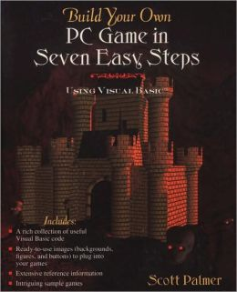 Build Your Own Pc Game In Seven Easy Steps