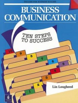 Business Communication: Ten Steps to Success