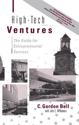 High-Tech Ventures: The Guide for Entrepreneurial Success