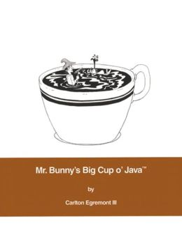 Mr. Bunny's Big Cup o' Java