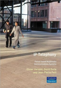 IP Telephony: Packet-Based Multimedia Communications Systems