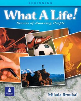 Book 1 (Beginning), What A Life! Stories of Amazing People