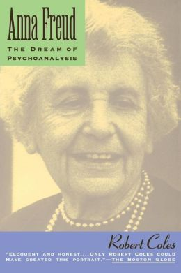 Anna Freud: The Dream of Psychoanalysis