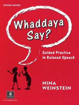 Whaddaya Say? Audio book & textbook (REQ) - Nina Weinstein