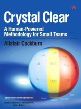 Crystal Clear: A Human Powered Methodology for Small Teams (Agile Software Development Series)