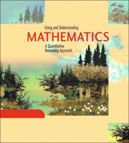 Using and Understanding Mathematics: A Quantitative Reasoning Approach