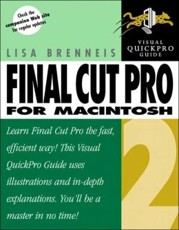 Final Cut Pro 2 for Macintosh : Visual QuickPro Guide