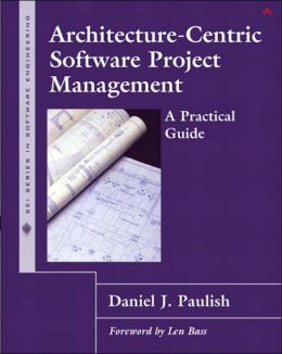 Architecture-Centric Software Project Management: A Practical Guide
