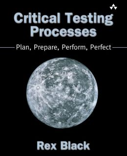 Critical Testing Process: Plan, Prepare, Perform, Perfect