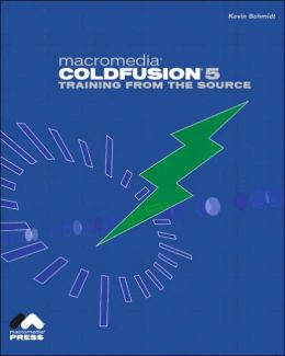 Macromedia ColdFusion 5: Training from the Source