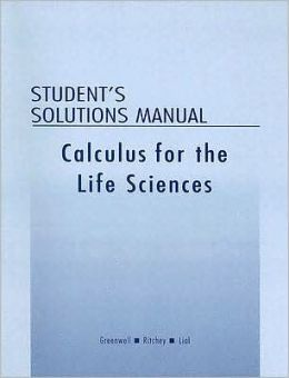 Calculus for the Life Sciences: Student's Solutions Manual