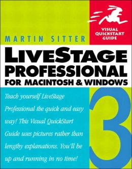 LiveStage Professional 3 for Macintosh and Windows: Visual QuickStart Guide