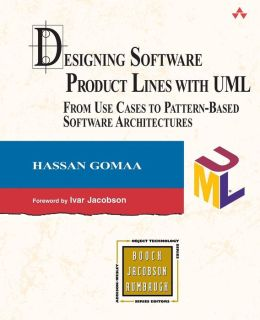 Designing Software Product Lines with UML: For Use Cases to Pattern-BasedSoftware Architectures
