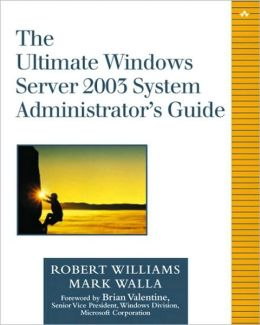The Ultimate Windows Server 2003 System Administrator's Guide
