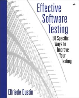 Effective Software Testing: 50 Ways to Improve Your Software Testing