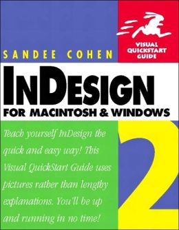 InDesign 2 for Macintosh and Windows: Visual QuickStart Guide