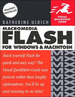 Macromedia Flash MX for Windows and Macintosh: Visual QuickStart Guide