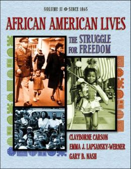 African American Lives: The Struggle for Freedom