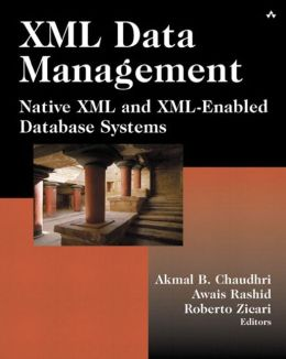XML Data Management: Native XML and XML- Enabled Database Systems