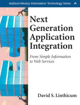 Next Generation Application Integration: From Simple Information to Web Services