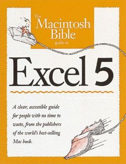 Macintosh Bible Guide to Excel 5