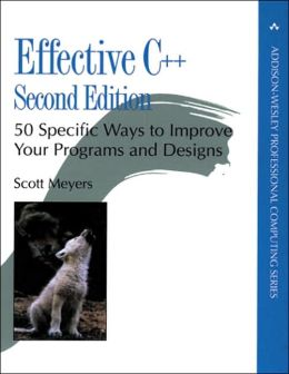 Effective C++: 50 Specific Ways to Improve Your Programs and Design