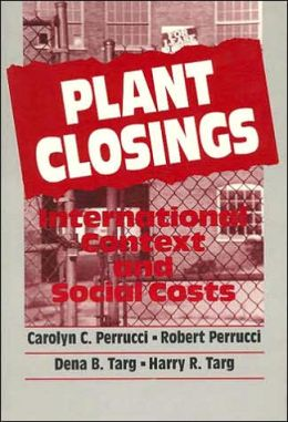Plant Closings: International Context and Social Costs