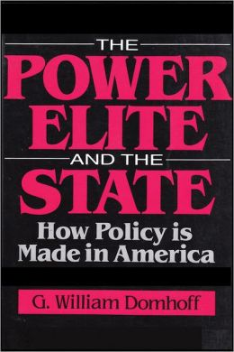Power Elite and the State: How Policy is Made in America