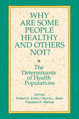 Why Are Some People Healthy and Others Not?: The Determinants of Health Populations