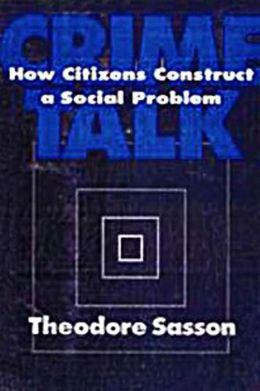 Crime Talk: How Citizens Construct a Social Problem