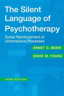 Silent Language of Psychotherapy: Third Edition