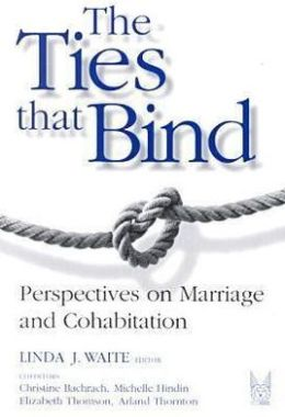 The Ties that Bind: Perspectives on Marriage and Cohabitation