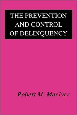 The Prevention And Control Of Delinquency