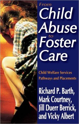 From Child Abuse to Foster Care: Child Welfare Services Pathways and Placements