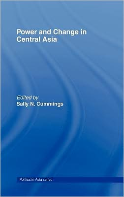 Power and Change in Central Asia