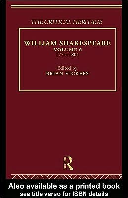 William Shakespeare V6: The Critical Heritage