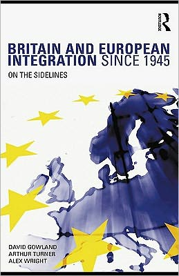 Britain & European Integration Since 1945