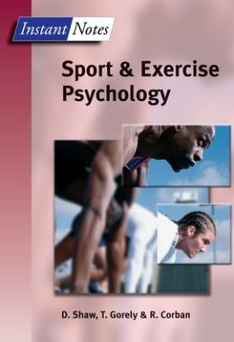 Instant Notes in Sport and Exercise Psychology
