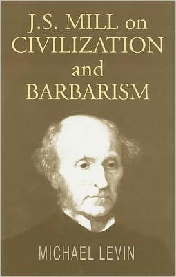 Mill on Civilization and Barbarism